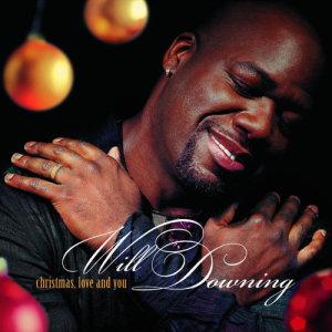 收聽Will Downing的Christmas, Love, and You歌詞歌曲