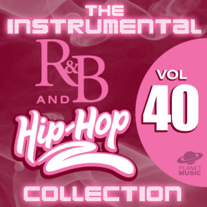 The Hit Co.的專輯The Instrumental R&B and Hip-Hop Collection, Vol. 40