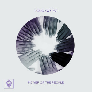Listen to Power Of The People (Merecumbe Soul Mix) song with lyrics from Doug Gomez