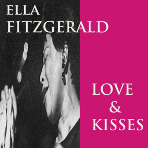 Ella Fitzgerald的專輯Love and Kisses