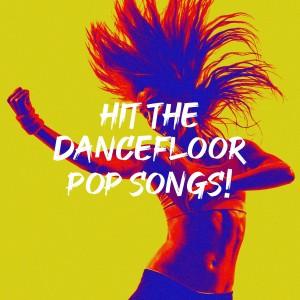 Album Hit the Dancefloor Pop Songs! from Dancefloor Hits 2015