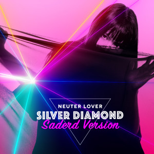 อัลบัม Silver Diamond (Saderd Version) ศิลปิน Neuter Lover