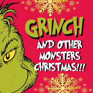 Album Grinch and Other Monsters Christmas!!! from Thurl Ravenscroft