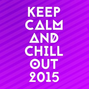 Album Keep Calm and Chillout 2015 from Various Artists