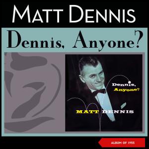 Album Dennis, Anyone? (Album of 1955) from Matt Dennis