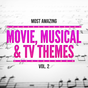 Album Most Amazing Movie, Musical & TV Themes, Vol. 2 from Various Artists