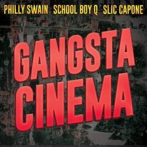 Gangsta Cinema (feat. Slic Capone & School Boy Q) (Explicit)