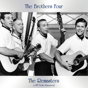 The Brothers Four的專輯The Remasters (All Tracks Remastered)