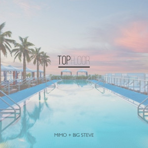 Listen to Top Floor song with lyrics from MIMO (USA)
