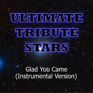 Ultimate Tribute Stars的專輯The Wanted - Glad You Came (Instrumental Version)