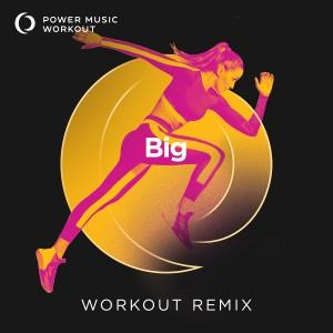 Power Music Workout的專輯Big - Single