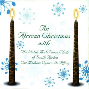 Album An African Christmas With (Côr Meibion Cymru De Affrig) from The Welsh Male Voice Choir of South Africa