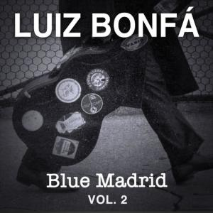 Luiz Bonfa的專輯Blue Madrid, Vol. 2