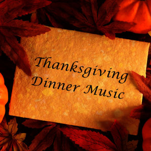 Album Thanksgiving Dinner Music: Relaxing Piano Songs for a Quiet Evening with Family from Pianissimo Brothers