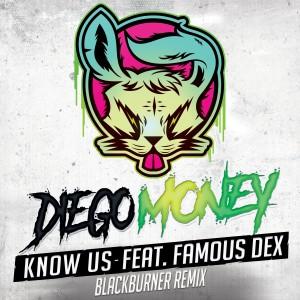 Album Know Us (feat. Famous Dex) [Blackburner Remix] from Diego Money