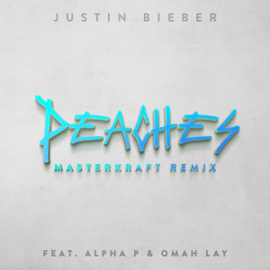 Justin Bieber的專輯Peaches (Masterkraft Remix) (Explicit)