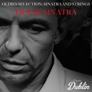 Frank Sinatra的專輯Oldies Selection: Sinatra and Strings