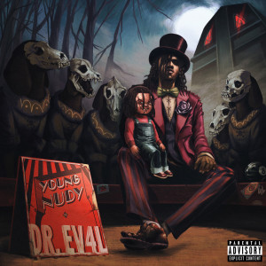 Album DR. EV4L (Explicit) from Young Nudy
