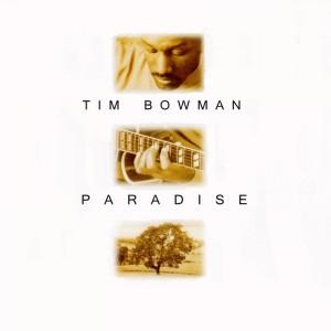 Album Paradise from Tim Bowman
