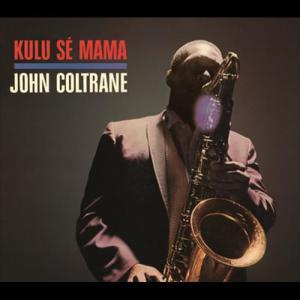 Kulu Sé Mama 2000 John Coltrane