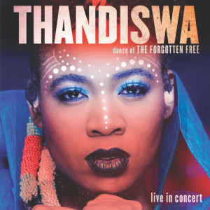 Album Dance Of The Forgotten Free Live in Concert from Thandiswa