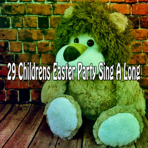 Songs For Children的專輯29 Childrens Easter Party Sing a Long