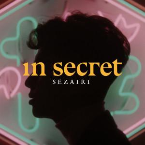 In Secret dari Sezairi