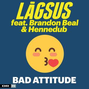 Bad Attitude dari Brandon Beal