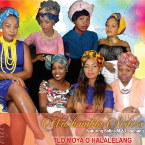 Album Tlo Moya O Halalelang from Wachumlilo Sisters