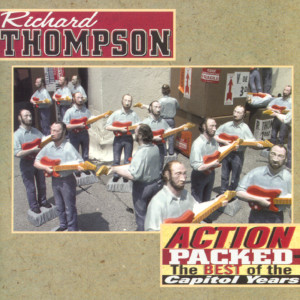 Action Packed: The Best Of The Capitol Years 2001 Richard Thompson