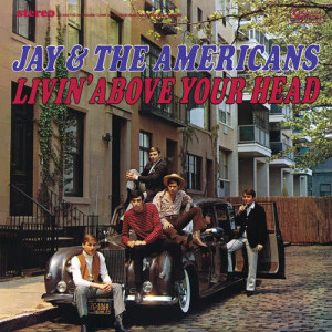Jay & The Americans的專輯Livin' Above Your Head