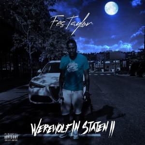Album Werewolf in Staten II (Explicit) from Fes Taylor
