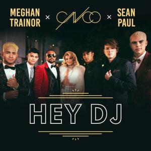 收聽CNCO的Hey DJ (Remix)歌詞歌曲