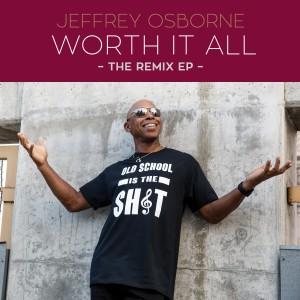 Album Worth It All - The Remix EP from Jeffrey Osborne