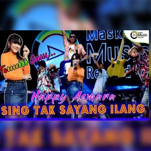 Sing Tak Sayang Ilang dari Happy Asmara