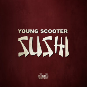 Album Sushi from Young Scooter