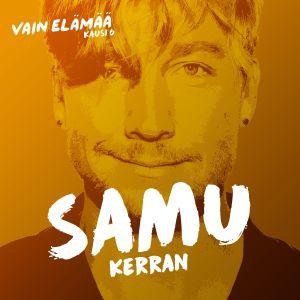 Listen to Kerran (Vain elämää kausi 6) song with lyrics from Samu