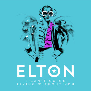 Elton John的專輯I Can't Go On Living Without You