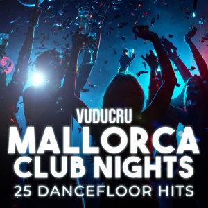 Album Mallorca Club Nights: 25 Dancefloor Hits from Vuducru
