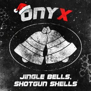 Album Jingle Bells, Shotgun Shells (Explicit) from Onyx