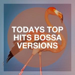 Bosanova Brasilero的專輯Todays Top Hits Bossa Versions