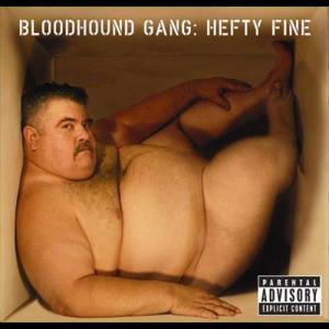 Hefty Fine 2005 Bloodhound Gang