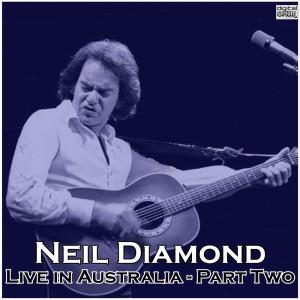 Album Live in Australia - Part Two from Neil Diamond