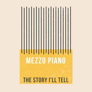 Album The Story I'll Tell from Mezzo Piano