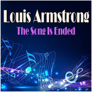 Album The Song Is Ended from Louis Armstrong