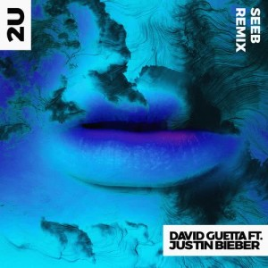 David Guetta的專輯2U (feat. Justin Bieber) (Seeb Remix)