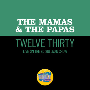 Album Twelve Thirty (Live On The Ed Sullivan Show, June 22, 1968) from The Mamas & The Papas