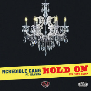 Ncredible Gang的專輯Hold On