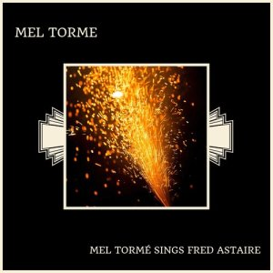 Album Mel Tormé Sings Fred Astaire from Mel Torme