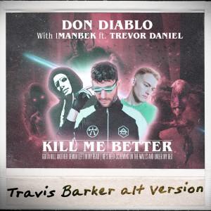 Album Kill Me Better (Travis Barker Alt Version) from Don Diablo